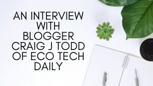 Read more about the article An Interview with Blogger Craig J Todd of Eco Tech Daily